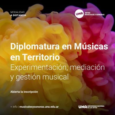 Se lanza la Diplomatura en Músicas en territorio, en la Universidad Nacional de las Artes (UNA)